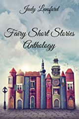 Fairy Short Stories (Fairy Short Stories Anthology Book 0) Kindle Edition