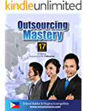 Outsourcing Mastery: 17 Secrets for Outsourcing to the Philippines
