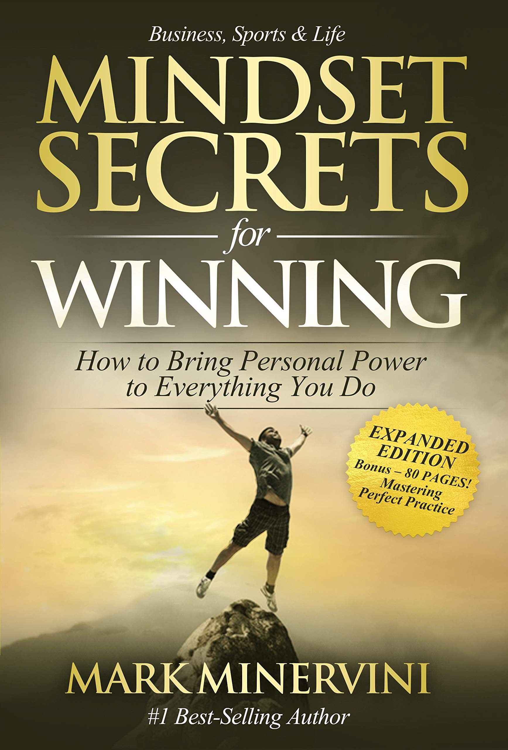 Mindset Secrets for Winning: How to Bring Personal Power to Everything You Do – EXPANDED EDITION – Bonus 80 Pages