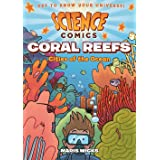 Science Comics: Coral Reefs: Cities of the Ocean