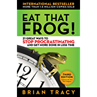 Eat That Frog!: 21 Great Ways to Stop Procrastinating and Get More Done in Less Time (English Edition)