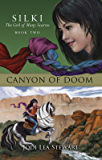 Canyon of Doom: Silki The Girl of Many Scarves, Book Two