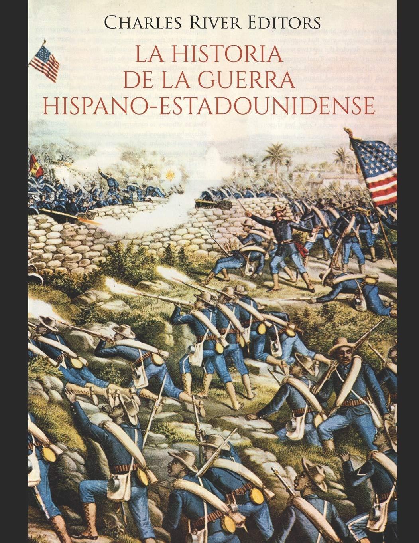 La historia de la Guerra hispano-estadounidense: Amazon.es ...
