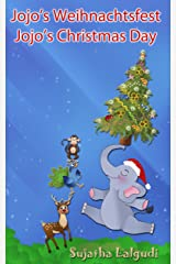 Kinderbuch: Jojo's Weihnachtsfest - Jojo's Christmas Day.Weihnachtsmann buch (Vorlesebilderbuch): Englisch Deutsch kinderbuch,Weihnachten buch,Weihnachten ... Bilderbücher: Deutsch-Englisch Book 25) Kindle Edition