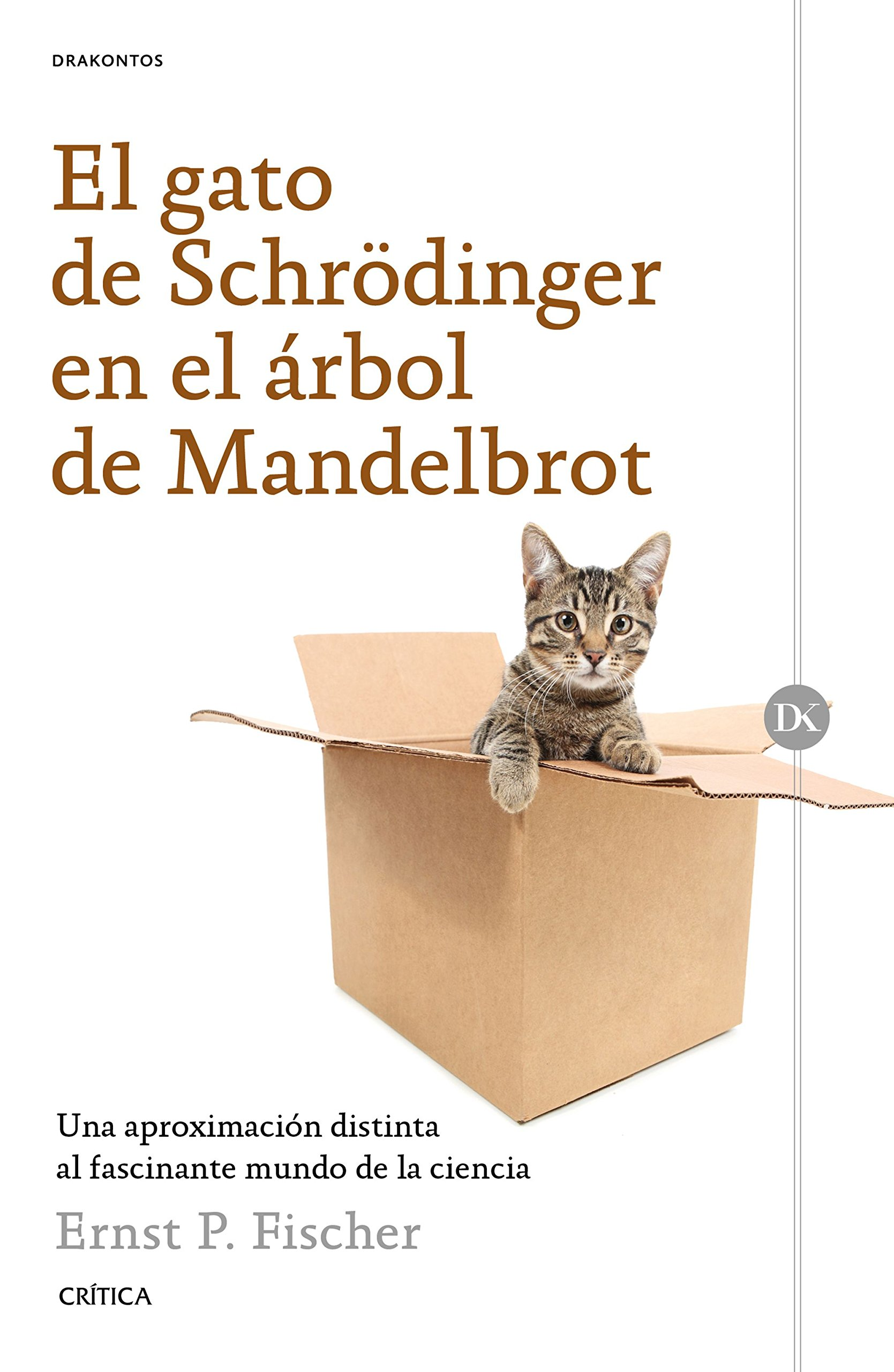 El gato de Schrödinger en el árbol de Mandelbrot : una aproximación distinta al fascinante mundo de la ciencia (Spanish) Paperback – April 1, 2016