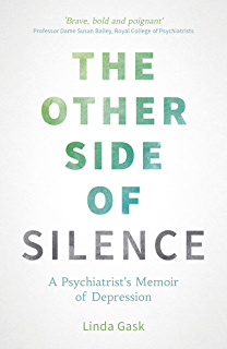 The Other Side of Silence: A Psychiatrists Memoir of Depression (English Edition)