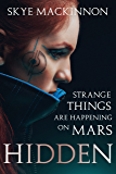 Hidden: A sci-fi reverse harem (The Mars Diaries)