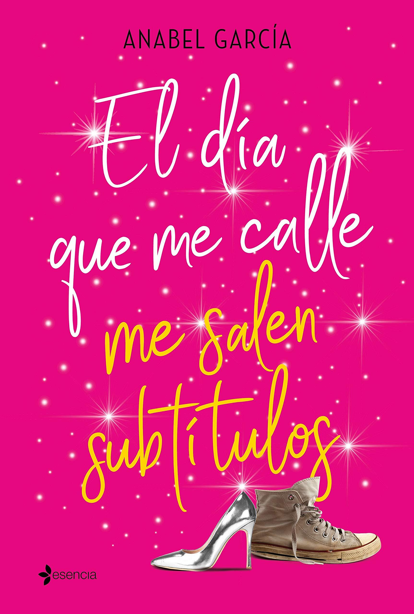 El día que me calle me salen subtítulos (Volumen independiente) por Anabel García