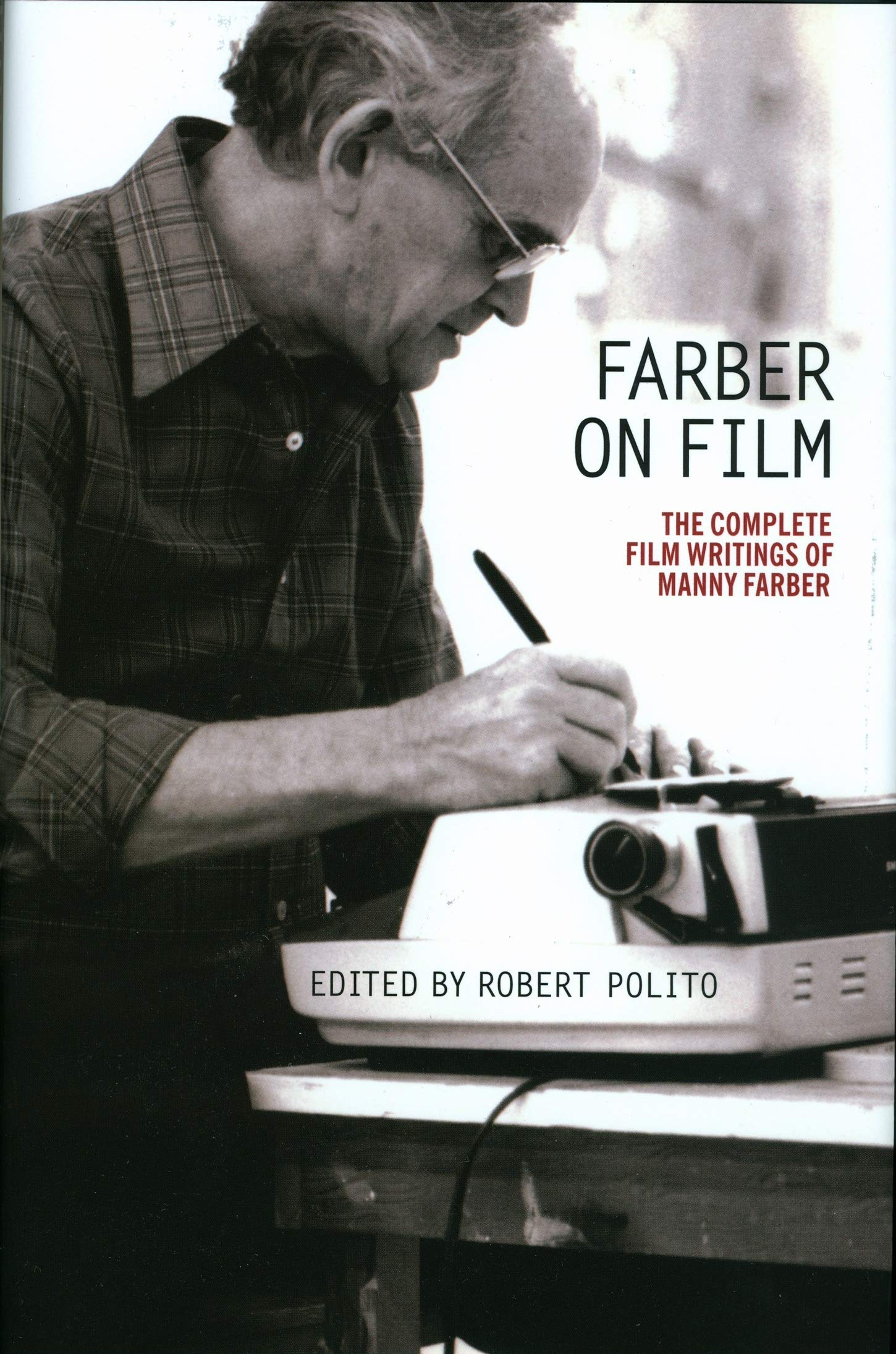 Farber On Film The Complete Film Writings Of Manny Farber A Library Of America Special Publication Farber Manny Polito Robert 9781598534696 Amazon Com Books