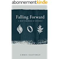 Falling Forward: A Man's Memoir of Divorce (Kindle Single) (English Edition)