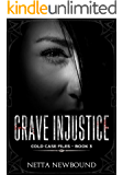 Grave Injustice (Cold Case Files Book 3)
