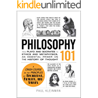 Philosophy 101: From Plato and Socrates to Ethics and Metaphysics, an Essential Primer on the History of Thought (Adams 101) (English Edition)