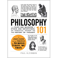 Philosophy 101: From Plato and Socrates to Ethics and Metaphysics, an Essential Primer on the History of Thought (Adams…