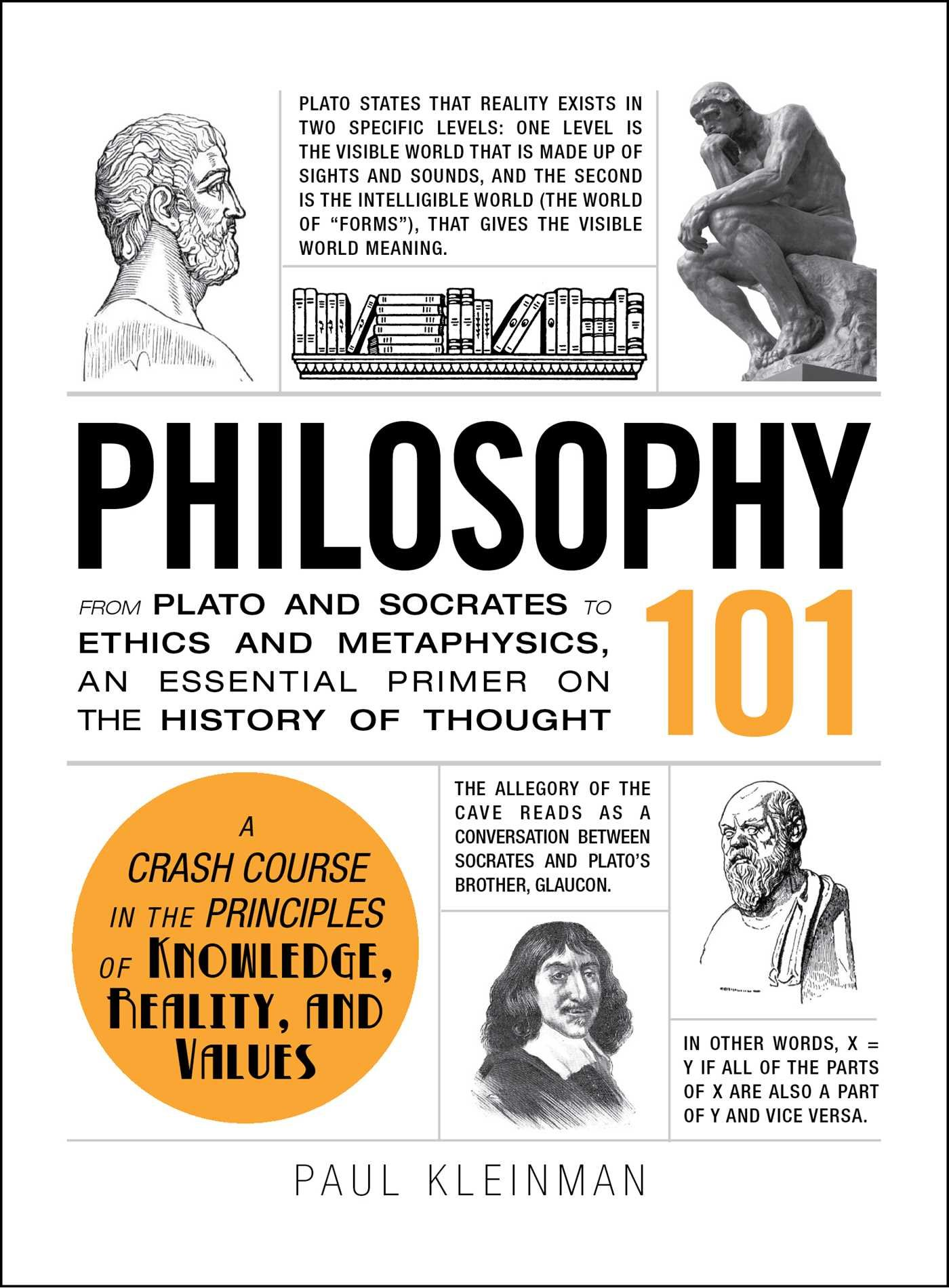 Philosophy 101  From Plato And Socrates To Ethics And Metaphysics An Essential Primer On The History Of Thought  Adams 101   English Edition
