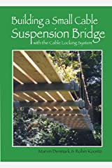 Building a Small Cable Suspension Bridge: with the Cable Locking System Kindle Edition