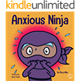 Anxious Ninja: A Children's Book About Managing Anxiety and Difficult Emotions (Ninja Life Hacks 11)
