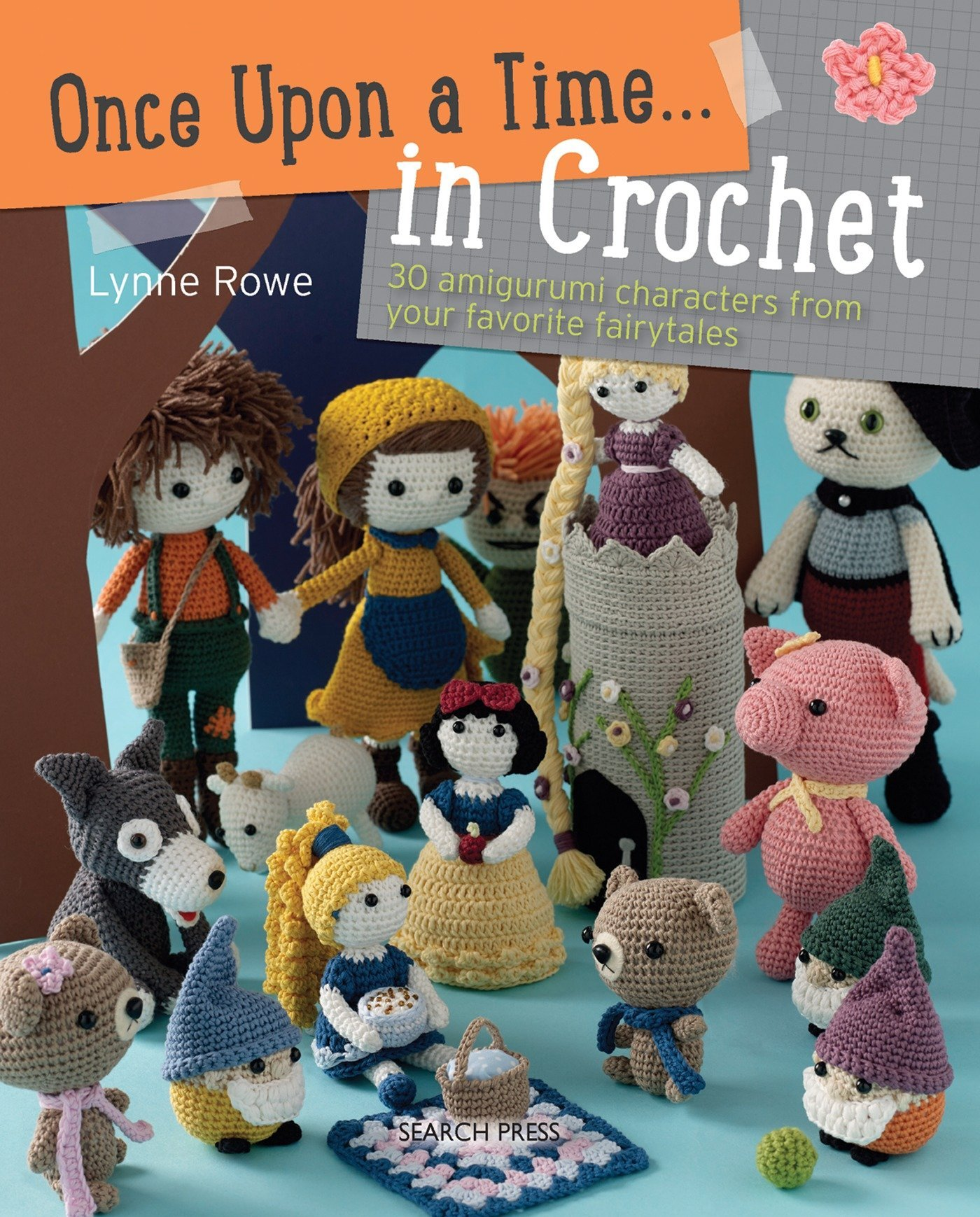 Once Upon a Time . . . in Crochet: 30 Amigurumi Characters from Your ...