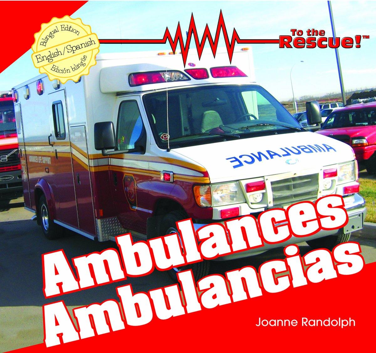 Ambulances/ Ambulancias (To the Rescue!) (English and Spanish Edition)
