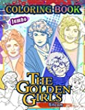 The Golden Girls Coloring Book: Golden Girls Adult Coloring Book With 35 Exclusive High Quality Images