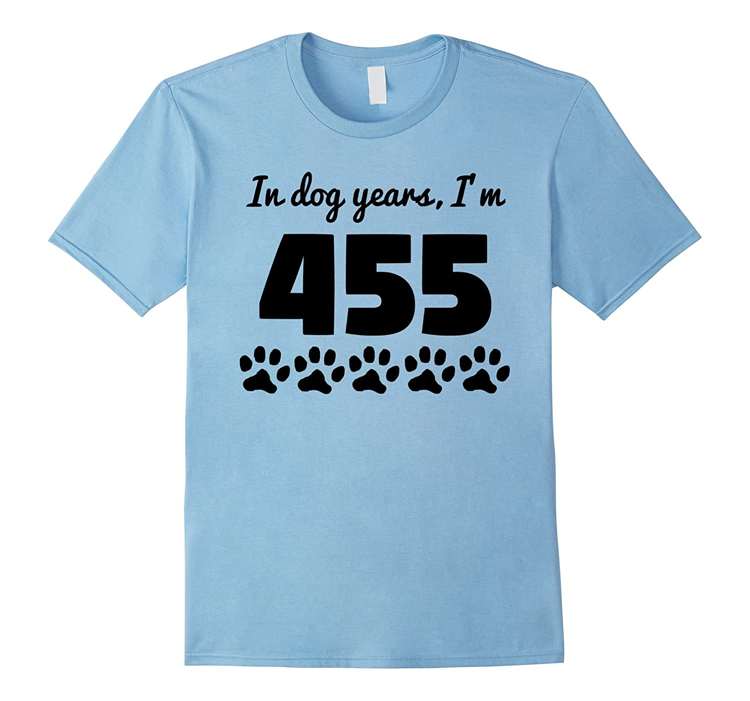In Dog Years Im 455 Funny 65th Birthday T Shirt PL