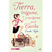 Tierra, trágame, y escúpeme en el Caribe (Spanish Edition)