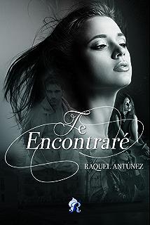 Te encontraré (Romantic Ediciones) (Spanish Edition)
