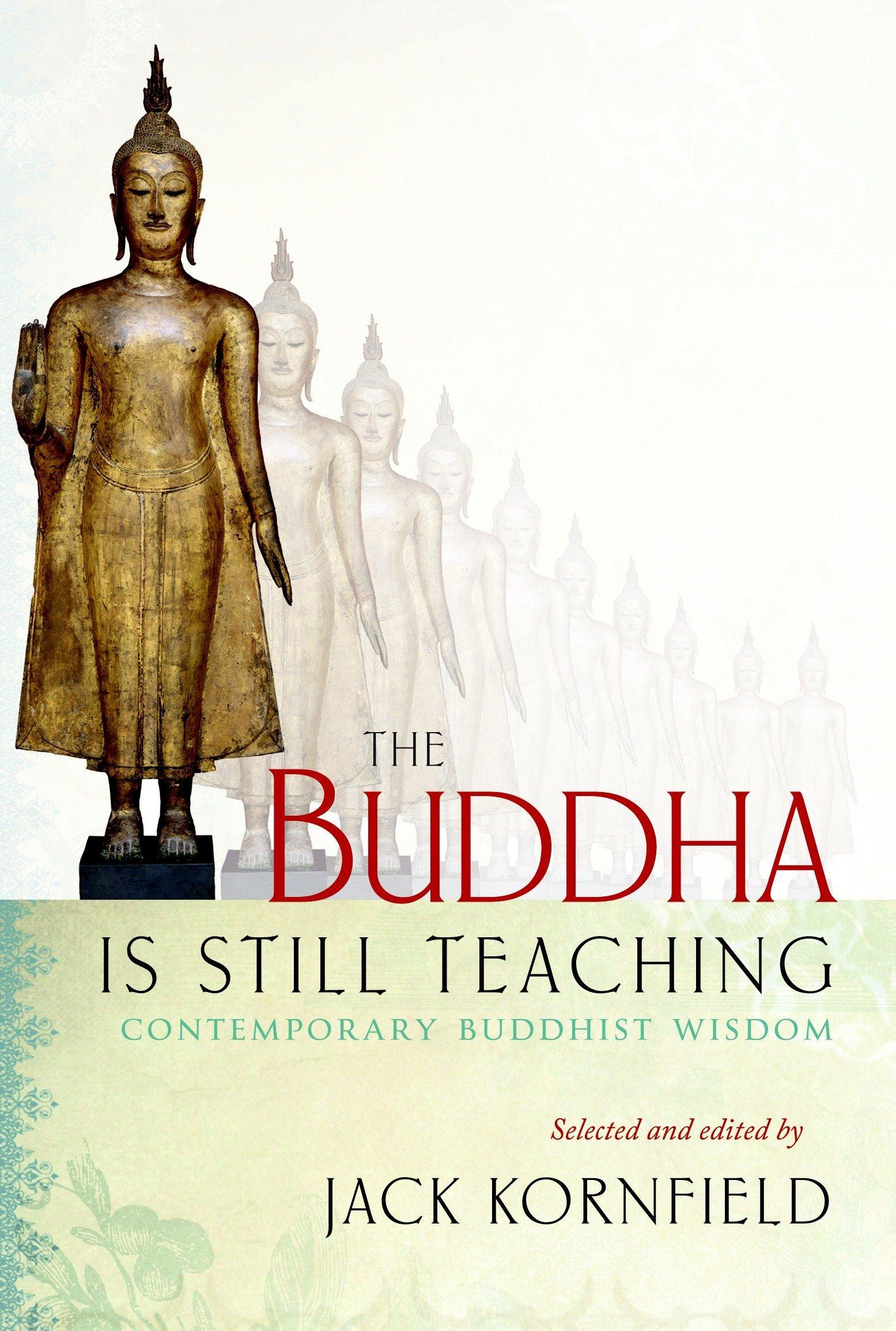 The Buddha Is Still Teaching: Contemporary Buddhist Wisdom por Jack Kornfield