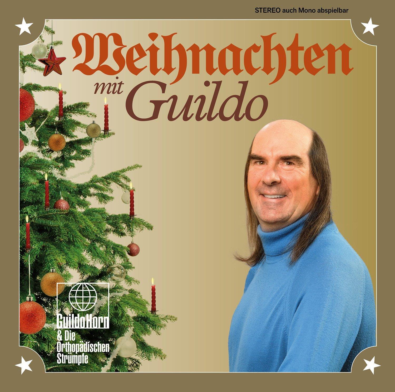 Weihnachten mit Guildo - Guildo Horn & Die Orthopädischen Strümpfe ...