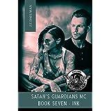 Satan's Guardians MC - BOOK SEVEN - INK