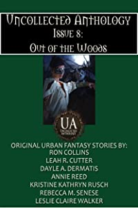 Out of the Woods (Uncollected Anthology Book 8)