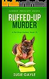 Ruffed Up Murder (Pet Shop Cozy Mysteries Book 10)