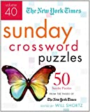 The New York Times Sunday Crossword Puzzles Volume 40: 50 Sunday Puzzles from the Pages of The New York Times