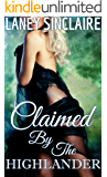Claimed By The Highlander: A Time Travel Erotic Romance
