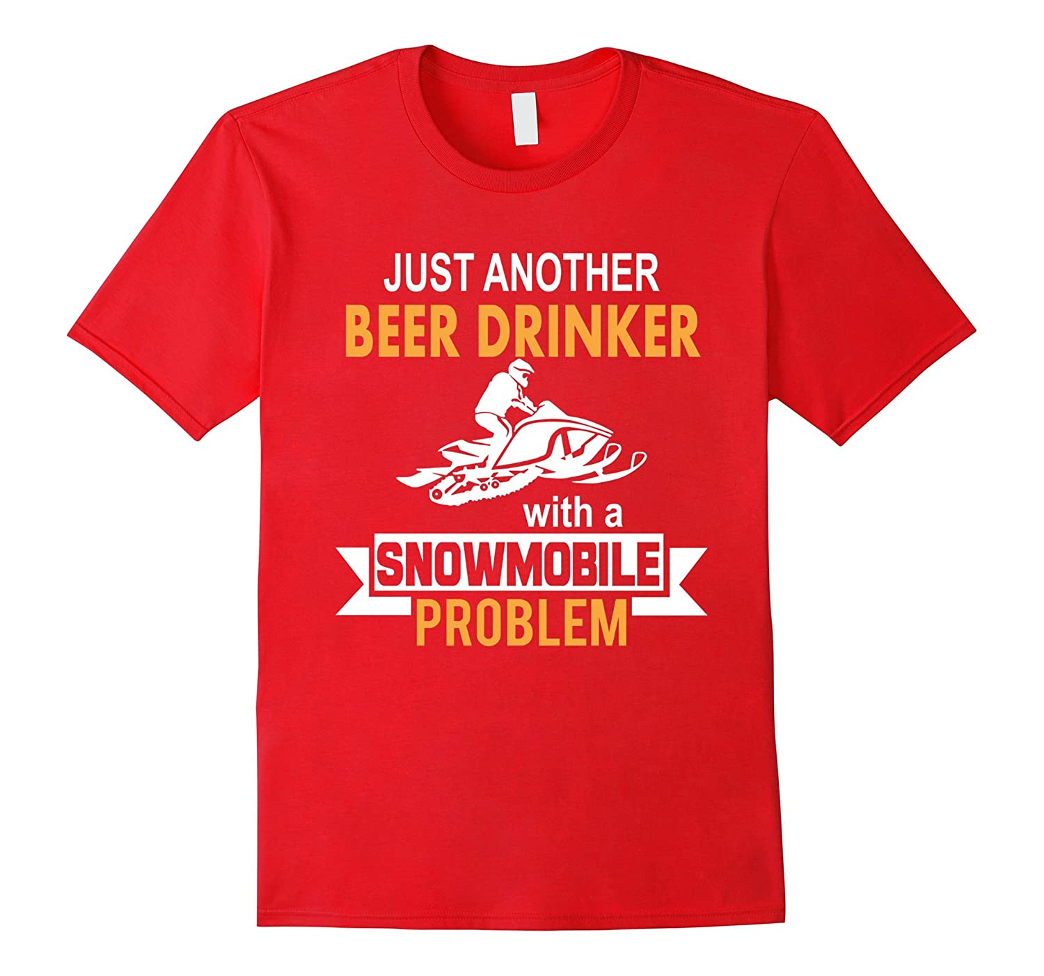 Funny Snowmobile Shirt – Just Another Beer Drinker Problem