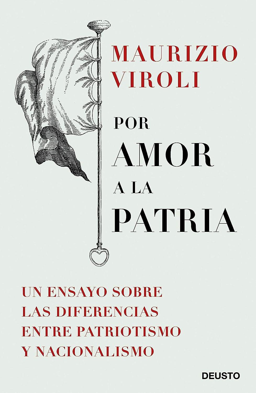 Por amor a la patria: Un ensayo sobre las diferencias entre ...