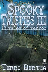 Spooky Twisties III: 13 Tales of Terror Kindle Edition