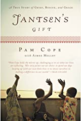 Jantsen's Gift: A True Story of Grief, Rescue, and Grace Kindle Edition