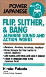 FLIP,SLITHER,& BANG―Japanese Sound and Action Words (POWER JAPANESE)