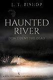 Haunted River (Detectives Daniels and Remalla Book 5)