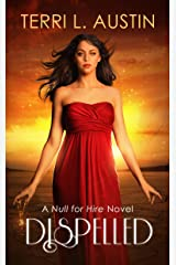 Dispelled (A Null for Hire Novel Book 1) Kindle Edition