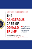 The Dangerous Case of Donald Trump: 27 Psychiatrists and Mental Health Experts Assess a President