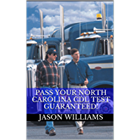Pass Your North Carolina CDL Test Guaranteed! 100 Most Common North Carolina Commercial Driver's License With Real Practice Questions