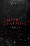 Horror clássico: Frankenstein, o Médico e o Monstro e Drácula