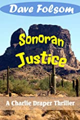 Sonoran Justice (Charlie Draper Thriller Series Book 2) Kindle Edition