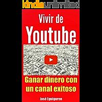 Vivir de Youtube Ganar dinero con un canal