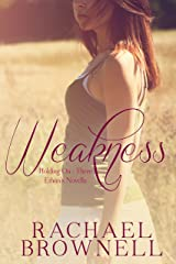 Weakness: Ethan's Novella (Holding On Book 3) Kindle Edition