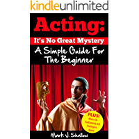 ACTING: It's No Great Mystery