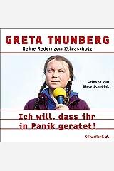 Ich will, dass ihr in Panik geratet!: Meine Reden zum Klimaschutz Audible Audiobook