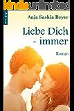 Liebe Dich - immer (Liebe Dich - Reihe 1)