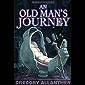 An Old Man's Journey: A VRMMO LITRPG Adventure